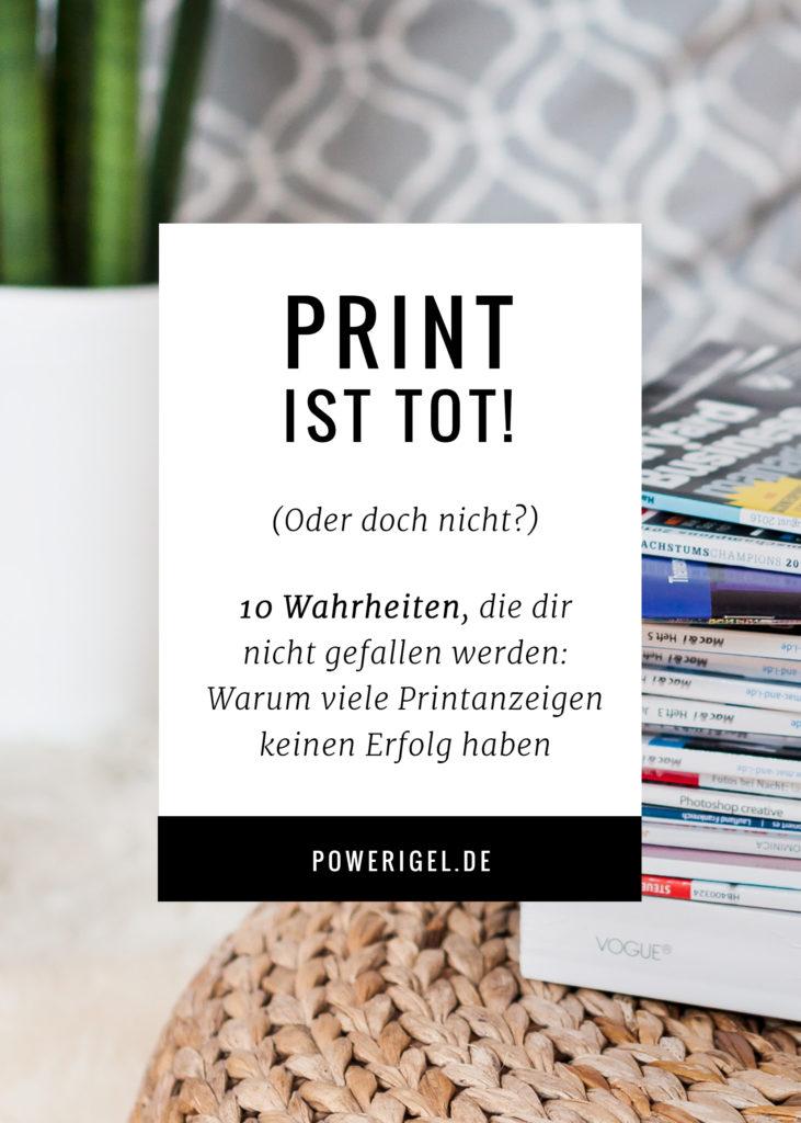 Ist Print wirklich tot? Oder warum sind die meisten Printanzeigen so erfolglos? 5 Wahrheiten, die dich vielleicht überraschen werden. – www.powerigel.com