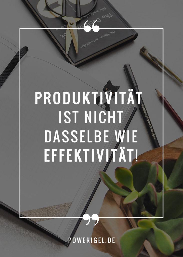 Produktivität ist nicht Effektivität! – www.powerigel.de